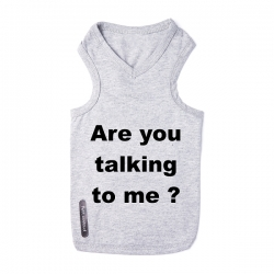 T-shirt pour chien Are you talking to me
